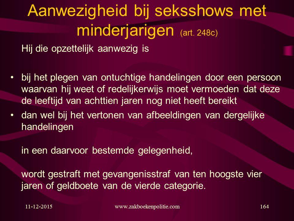 11-12-2015www.zakboekenpolitie.com164 Aanwezigheid bij seksshows met minderjarigen (art.
