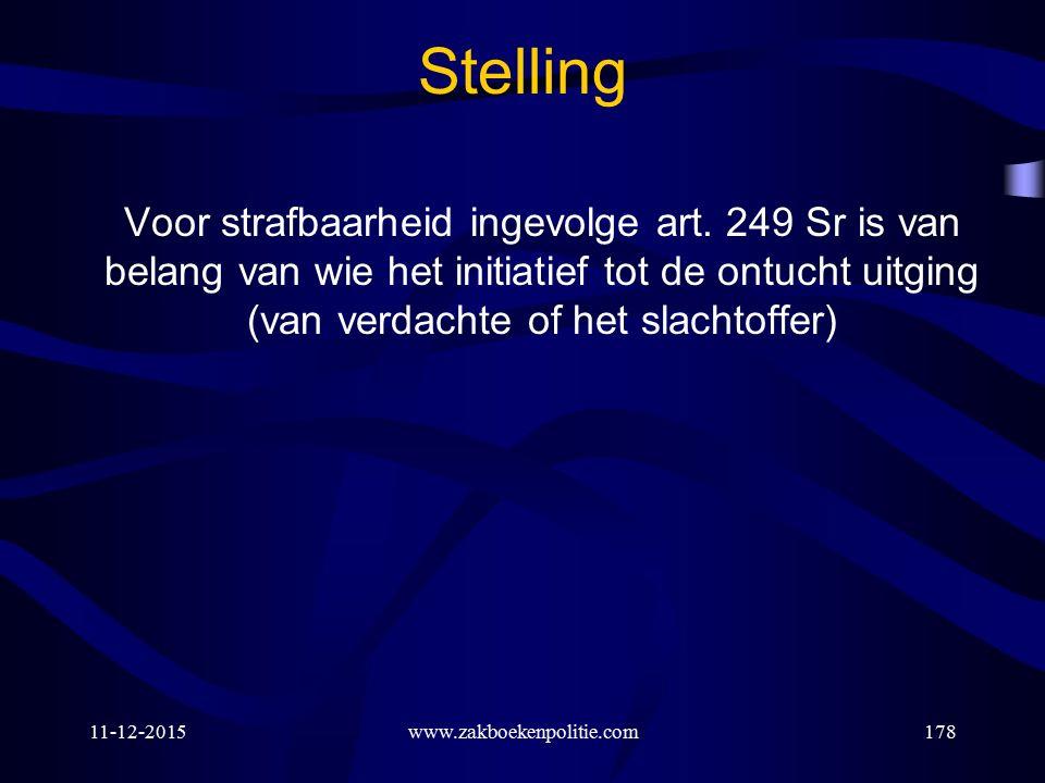 11-12-2015www.zakboekenpolitie.com178 Stelling Voor strafbaarheid ingevolge art.