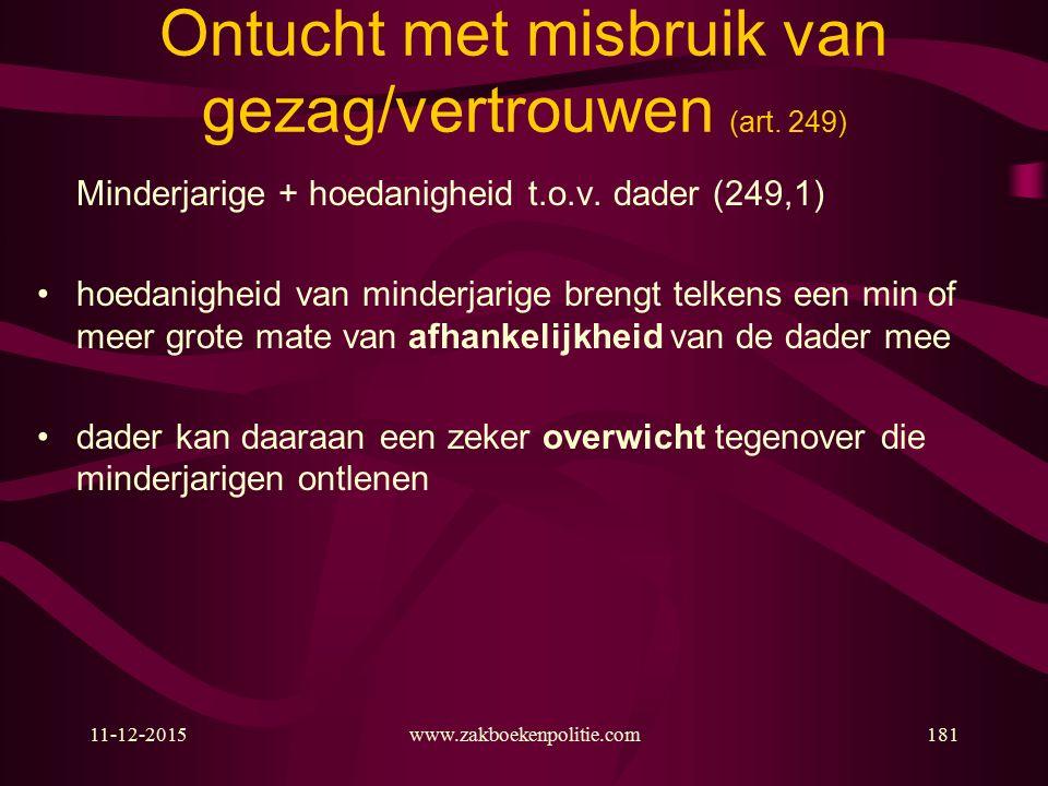 11-12-2015www.zakboekenpolitie.com181 Ontucht met misbruik van gezag/vertrouwen (art.