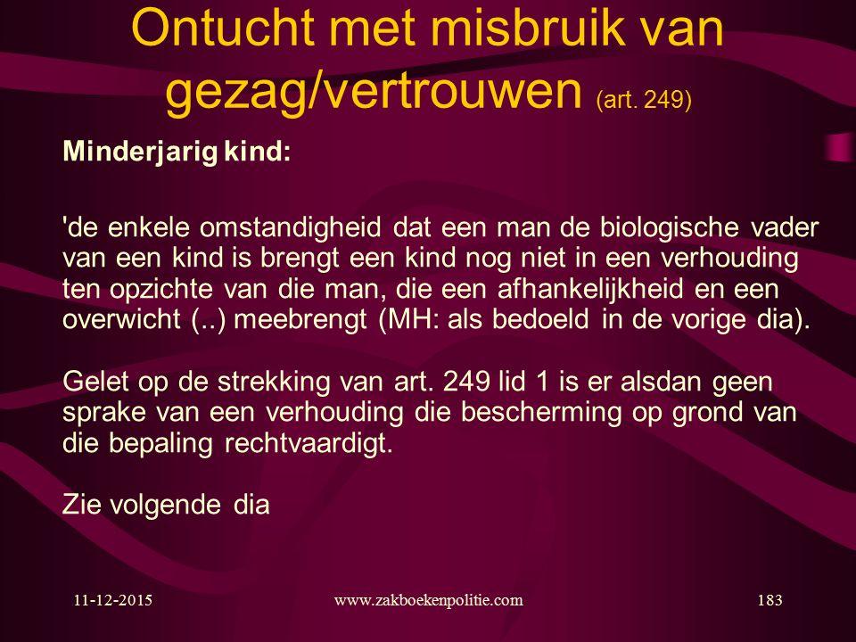 11-12-2015www.zakboekenpolitie.com183 Ontucht met misbruik van gezag/vertrouwen (art.