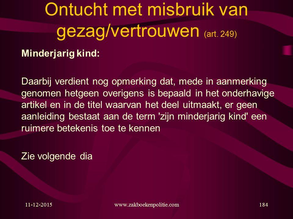 11-12-2015www.zakboekenpolitie.com184 Ontucht met misbruik van gezag/vertrouwen (art.