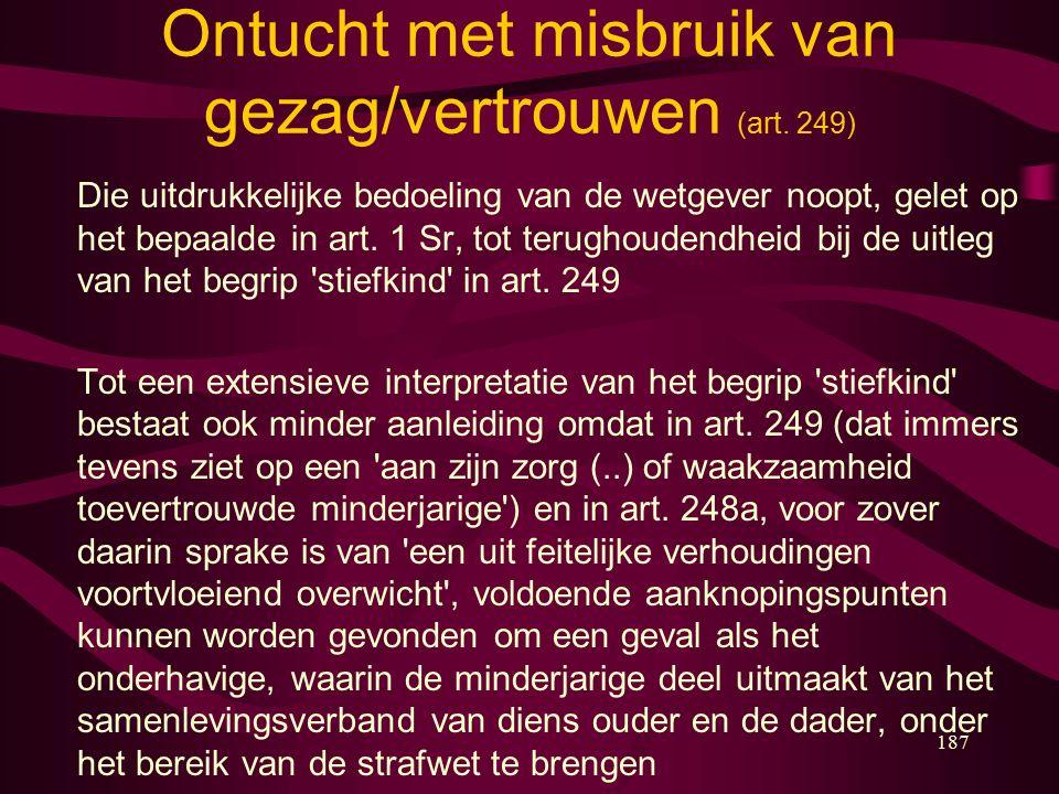 187 Ontucht met misbruik van gezag/vertrouwen (art.