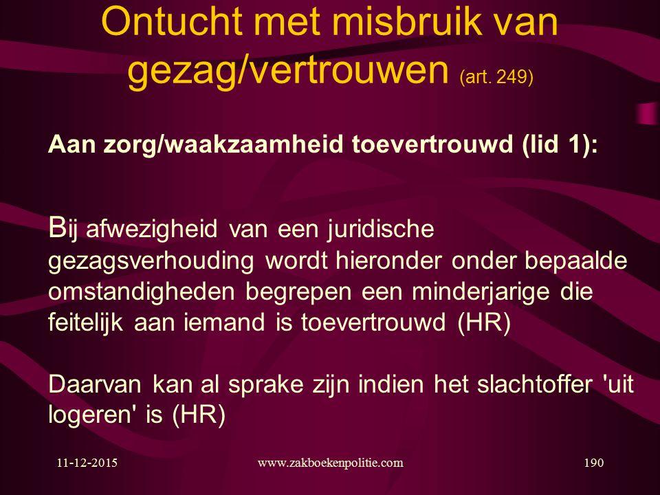 11-12-2015www.zakboekenpolitie.com190 Ontucht met misbruik van gezag/vertrouwen (art.