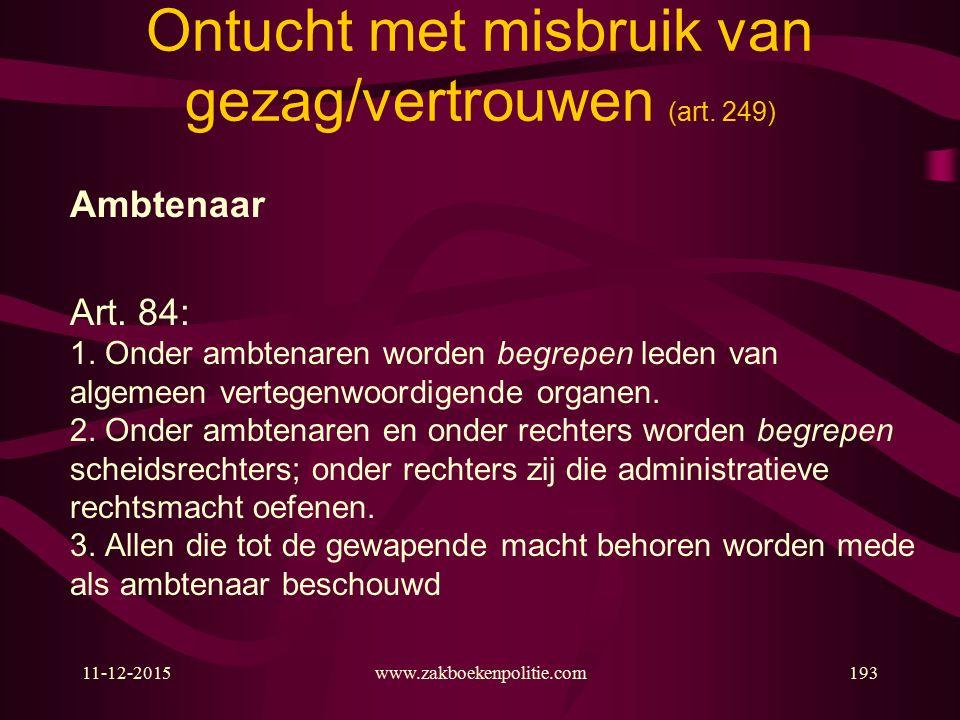 11-12-2015www.zakboekenpolitie.com193 Ontucht met misbruik van gezag/vertrouwen (art.