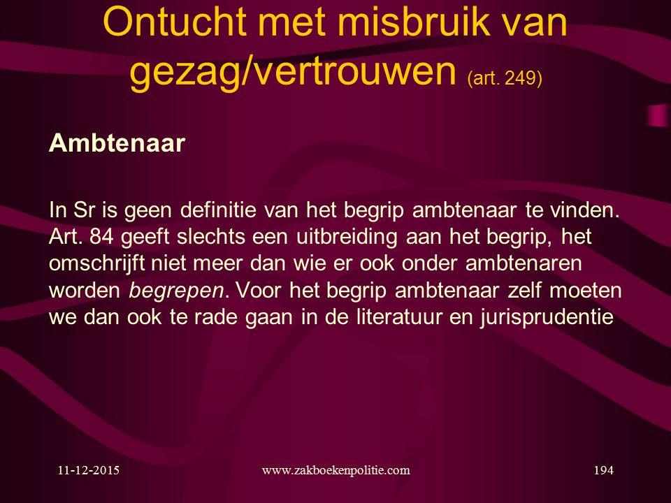 11-12-2015www.zakboekenpolitie.com194 Ontucht met misbruik van gezag/vertrouwen (art.