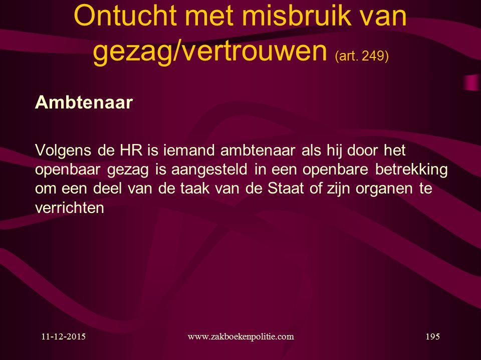 11-12-2015www.zakboekenpolitie.com195 Ontucht met misbruik van gezag/vertrouwen (art.