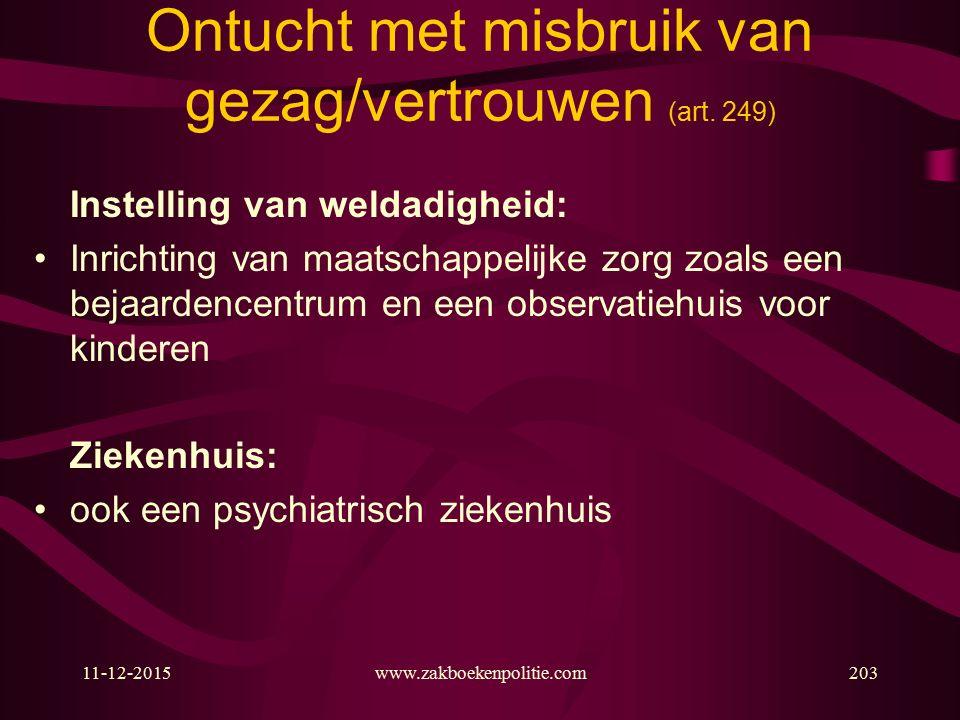 11-12-2015www.zakboekenpolitie.com203 Ontucht met misbruik van gezag/vertrouwen (art.