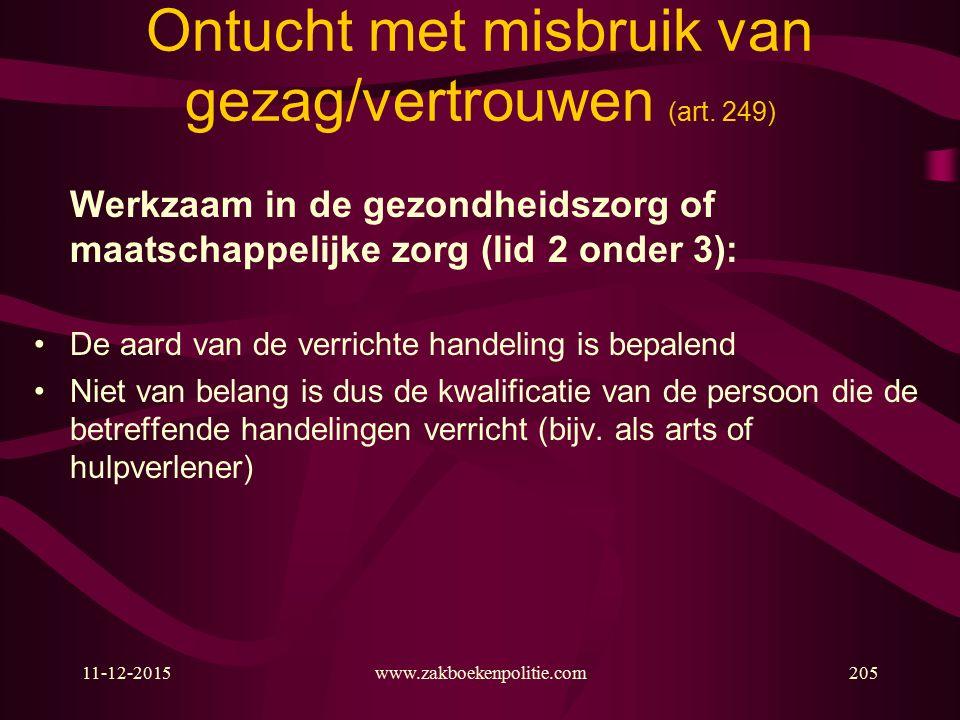 11-12-2015www.zakboekenpolitie.com205 Ontucht met misbruik van gezag/vertrouwen (art.