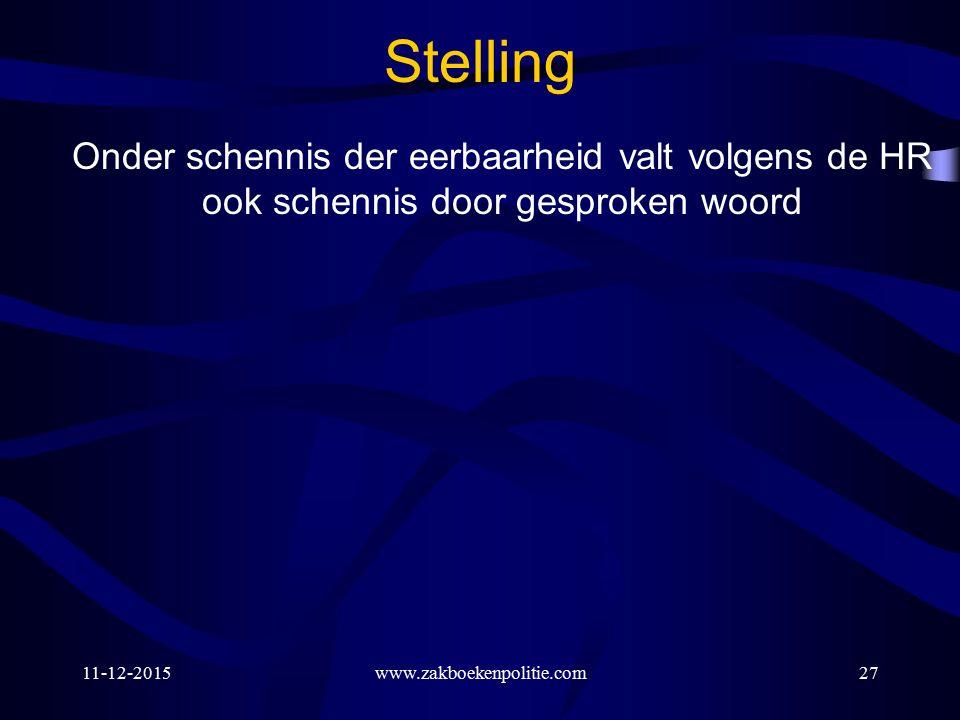 11-12-2015www.zakboekenpolitie.com27 Stelling Onder schennis der eerbaarheid valt volgens de HR ook schennis door gesproken woord