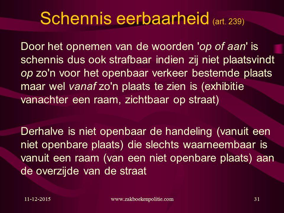 11-12-2015www.zakboekenpolitie.com31 Schennis eerbaarheid (art.