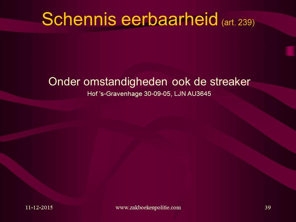 11-12-2015www.zakboekenpolitie.com39 Schennis eerbaarheid (art.