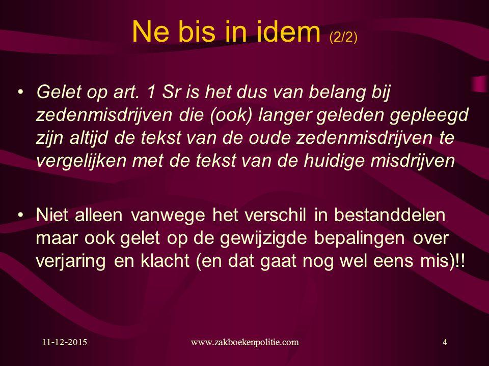 11-12-2015www.zakboekenpolitie.com4 Ne bis in idem (2/2) Gelet op art.