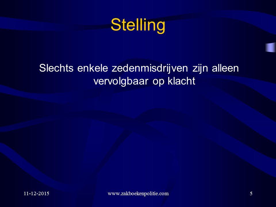 11-12-2015www.zakboekenpolitie.com6 Geen enkel zedenmisdrijf is klachtmisdrijf De volgende zedenmisdrijven waren tot 1 oktober 2002 klachtmisdrijven: art.