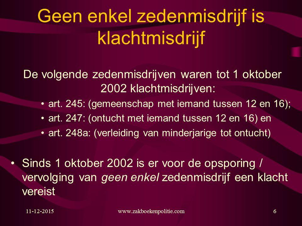 11-12-2015www.zakboekenpolitie.com117 Seksueel binnendringen van iemand beneden 12 jaar (art.