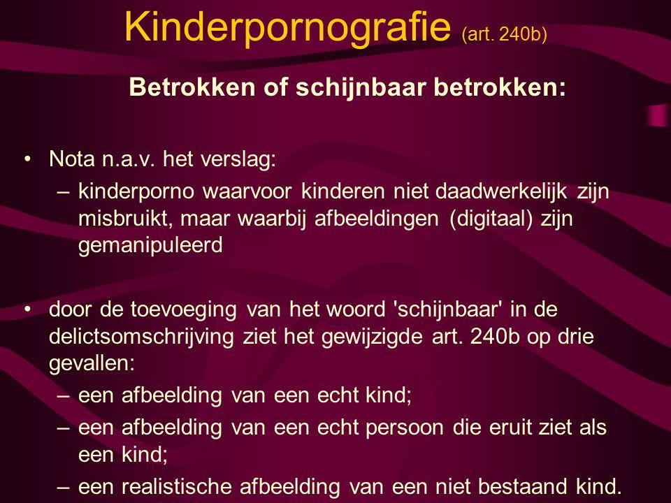 Kinderpornografie (art. 240b) Betrokken of schijnbaar betrokken: Nota n.a.v.