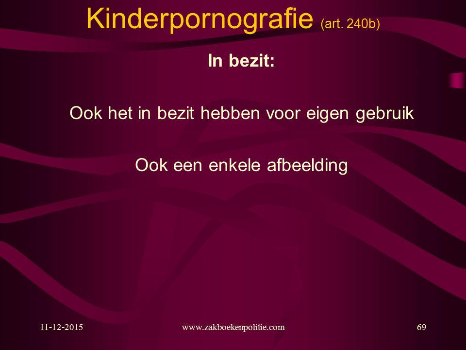 11-12-2015www.zakboekenpolitie.com69 Kinderpornografie (art.
