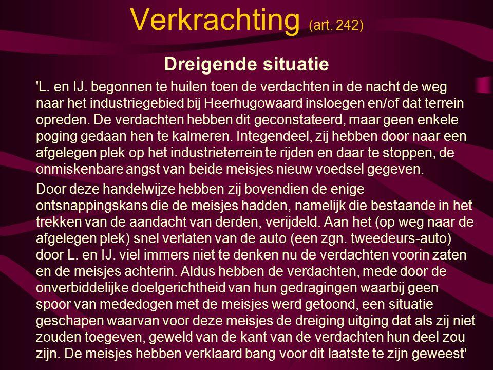 Verkrachting (art. 242) Dreigende situatie L. en IJ.