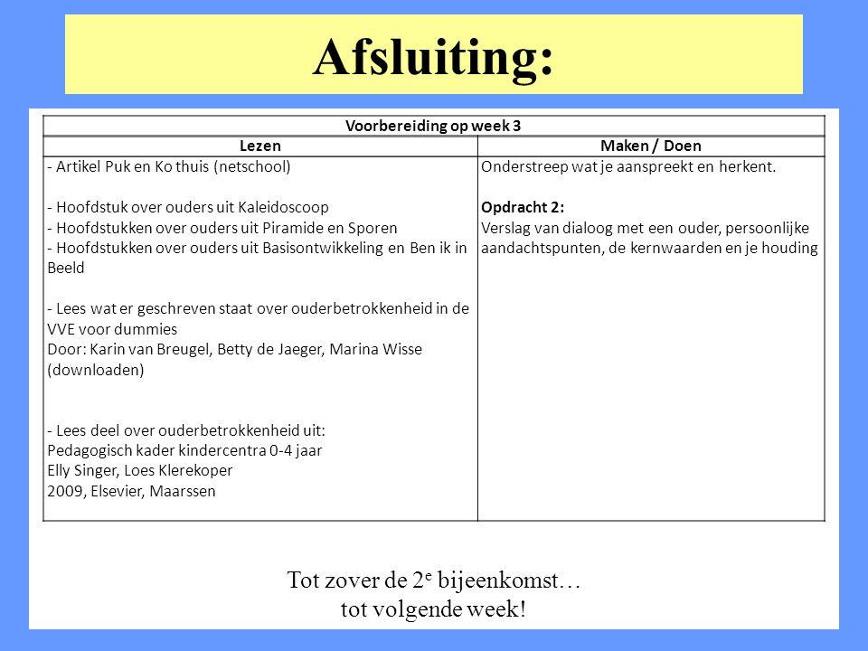 Afsluiting: Tot zover de 2 e bijeenkomst… tot volgende week! Voorbereiding op week 3 LezenMaken / Doen - Artikel Puk en Ko thuis (netschool) - Hoofdst