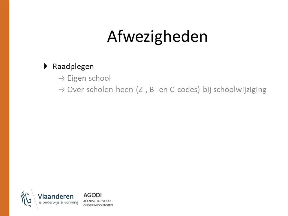 Afwezigheden Raadplegen Eigen school Over scholen heen (Z-, B- en C-codes) bij schoolwijziging