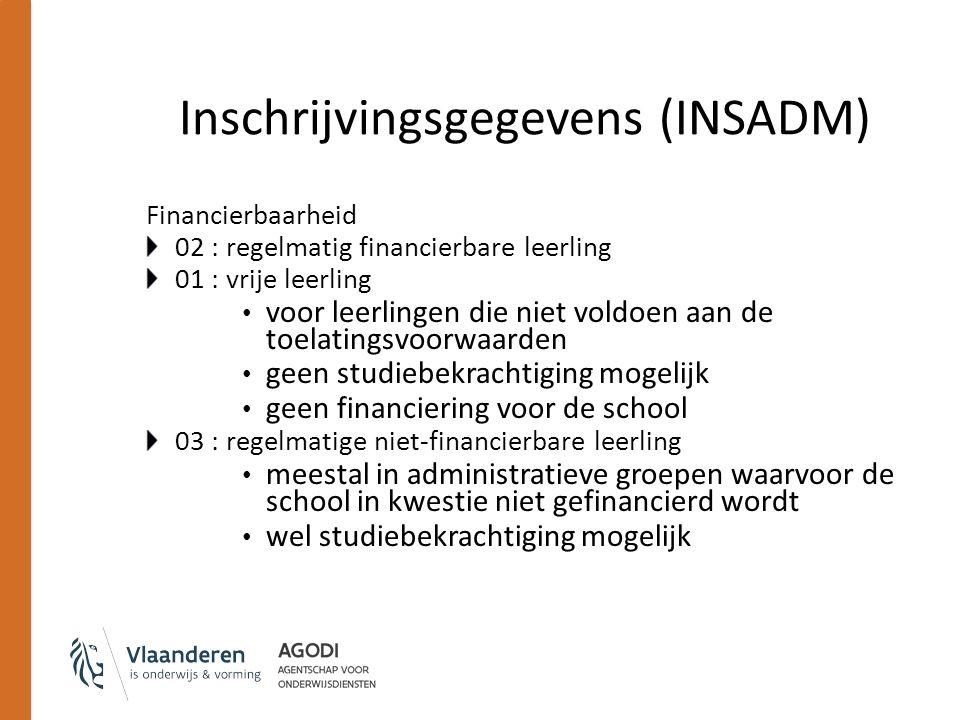 Inschrijvingsgegevens (INSADM) Financierbaarheid 02 : regelmatig financierbare leerling 01 : vrije leerling voor leerlingen die niet voldoen aan de to