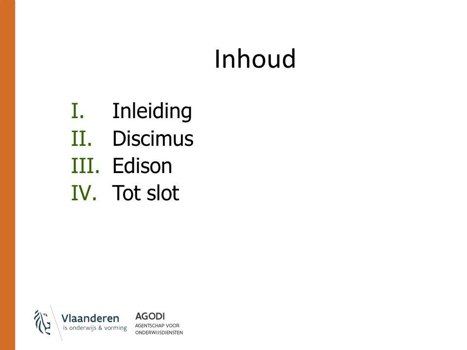 I. Inleiding 1)Gebruik van leerlingengegevens door AgODi 2)Edison 3)Discimus 4)Softwareleveranciers