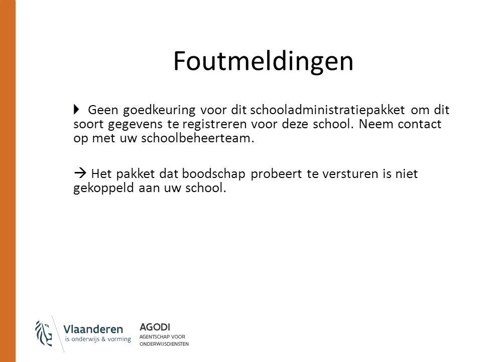 Foutmeldingen Geen goedkeuring voor dit schooladministratiepakket om dit soort gegevens te registreren voor deze school. Neem contact op met uw school
