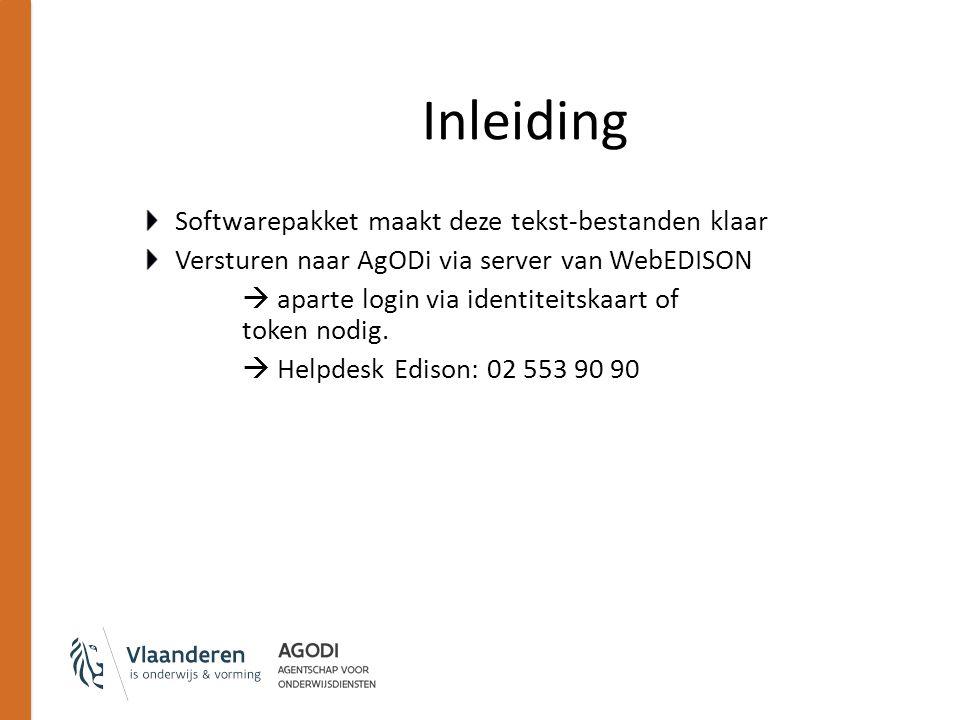 Inleiding Softwarepakket maakt deze tekst-bestanden klaar Versturen naar AgODi via server van WebEDISON  aparte login via identiteitskaart of token nodig.