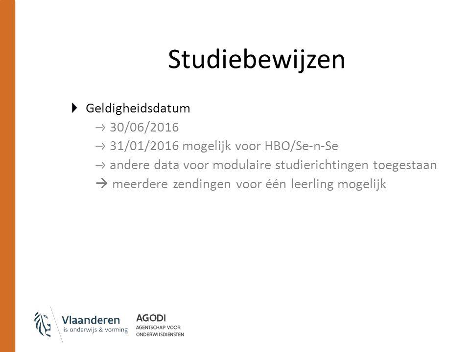 Studiebewijzen Geldigheidsdatum 30/06/2016 31/01/2016 mogelijk voor HBO/Se-n-Se andere data voor modulaire studierichtingen toegestaan  meerdere zendingen voor één leerling mogelijk
