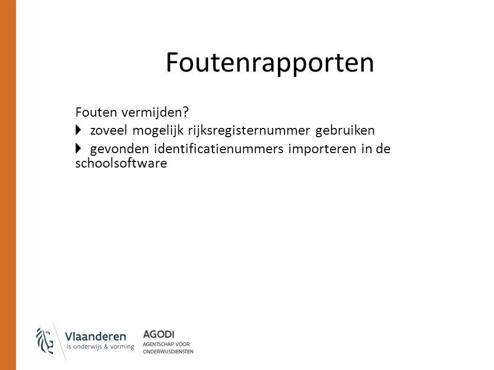 Fouten vermijden? zoveel mogelijk rijksregisternummer gebruiken gevonden identificatienummers importeren in de schoolsoftware
