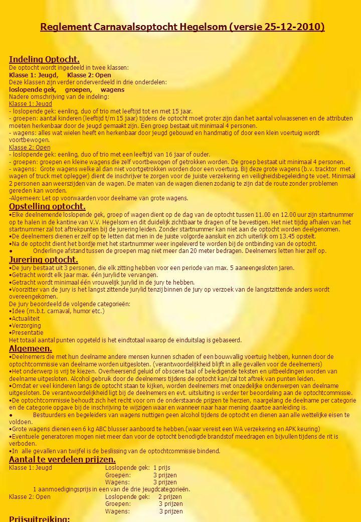Reglement Carnavalsoptocht Hegelsom (versie 25-12-2010) Indeling Optocht.