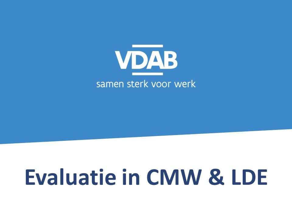 Evaluatie in CMW & LDE
