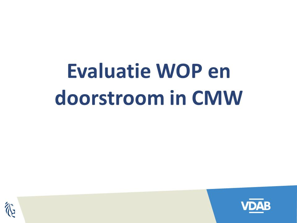 Evaluatie 3 1.VDAB neemt initiatief (= standaardevaluatie om de 5 jaar) de evaluatie is mogelijk na 4 jaar tewerkstelling en bijgevolg vanaf de start van het 5e jaar tewerkstelling.