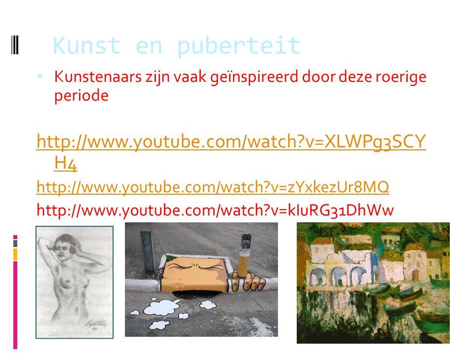 Kunst en puberteit  Kunstenaars zijn vaak geïnspireerd door deze roerige periode http://www.youtube.com/watch?v=XLWPg3SCY H4 http://www.youtube.com/watch?v=zYxkezUr8MQ http://www.youtube.com/watch?v=kIuRG31DhWw
