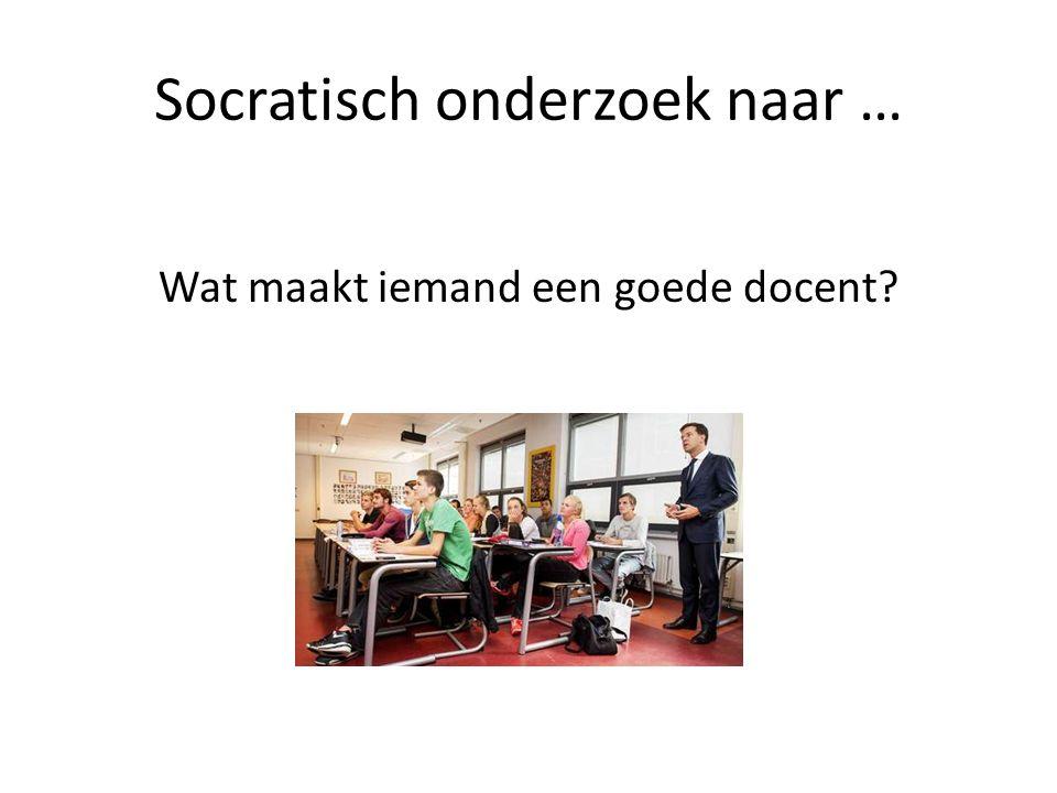Socratisch onderzoek naar … Wat maakt iemand een goede docent?