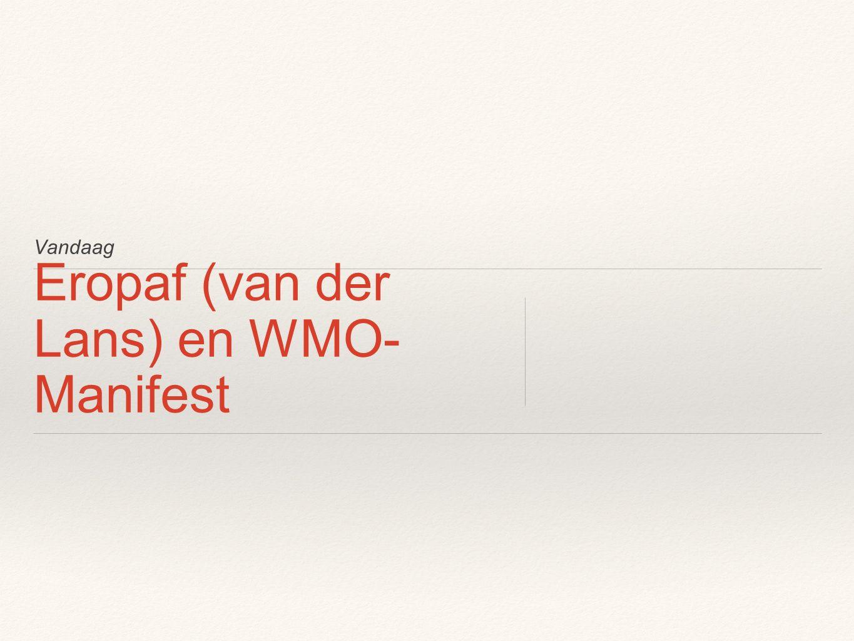 Vandaag Eropaf (van der Lans) en WMO- Manifest