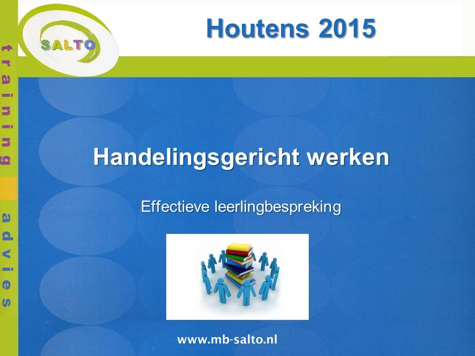 Houtens 2015 Handelingsgericht werken Effectieve leerlingbespreking