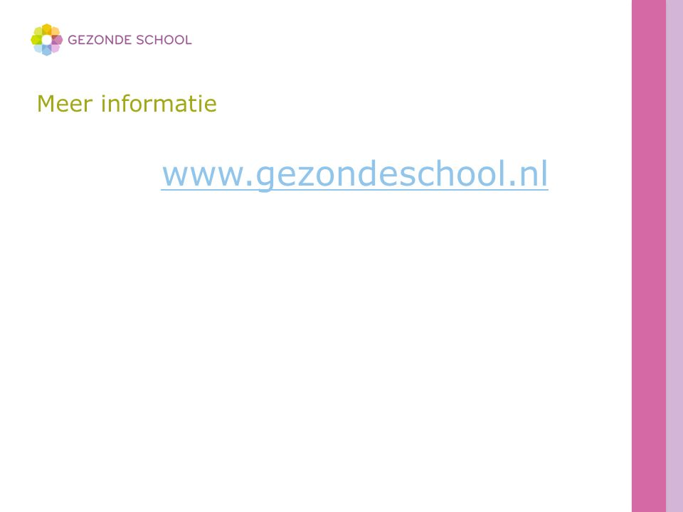 Meer informatie www.gezondeschool.nl
