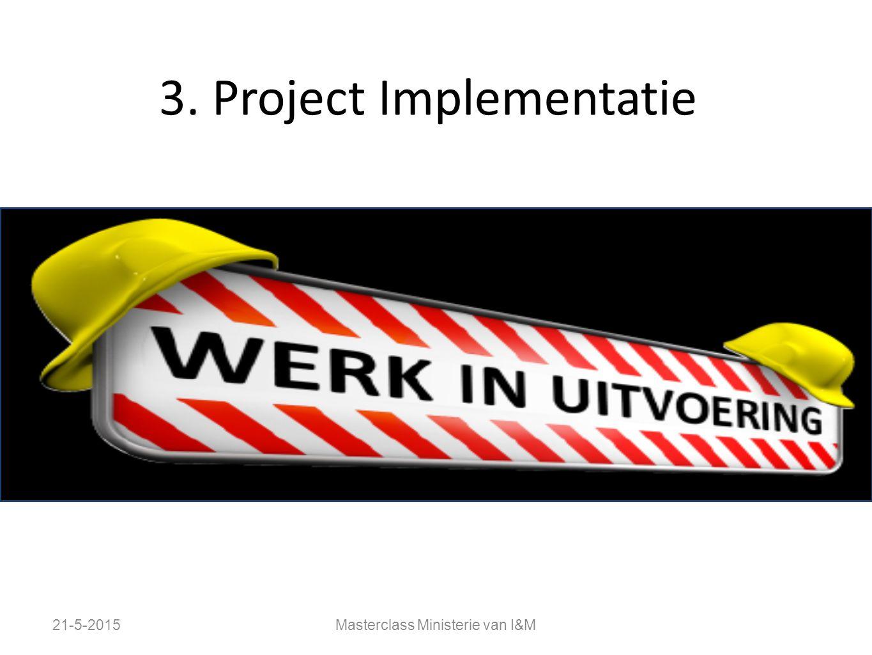 3. Project Implementatie 21-5-2015Masterclass Ministerie van I&M
