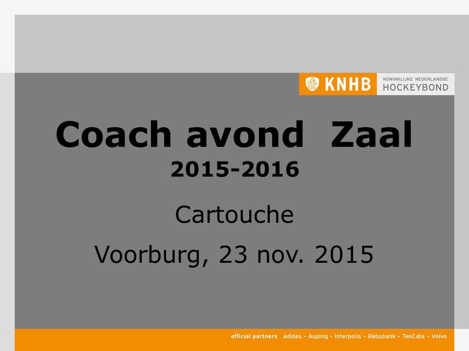 Coach avond Zaal 2015-2016 Cartouche Voorburg, 23 nov. 2015