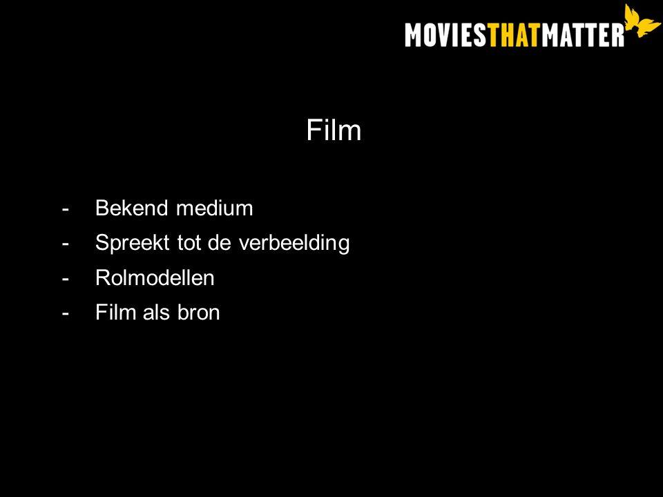 Film -Bekend medium -Spreekt tot de verbeelding -Rolmodellen -Film als bron
