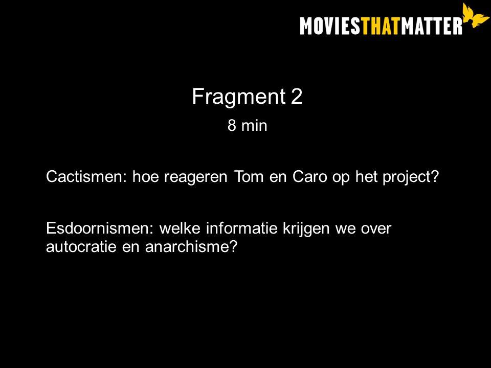 Fragment 2 8 min Cactismen: hoe reageren Tom en Caro op het project.
