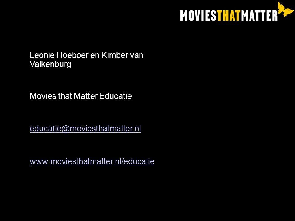 Leonie Hoeboer en Kimber van Valkenburg Movies that Matter Educatie educatie@moviesthatmatter.nl www.moviesthatmatter.nl/educatie