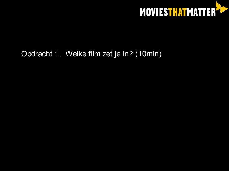 Opdracht 1. Welke film zet je in? (10min)