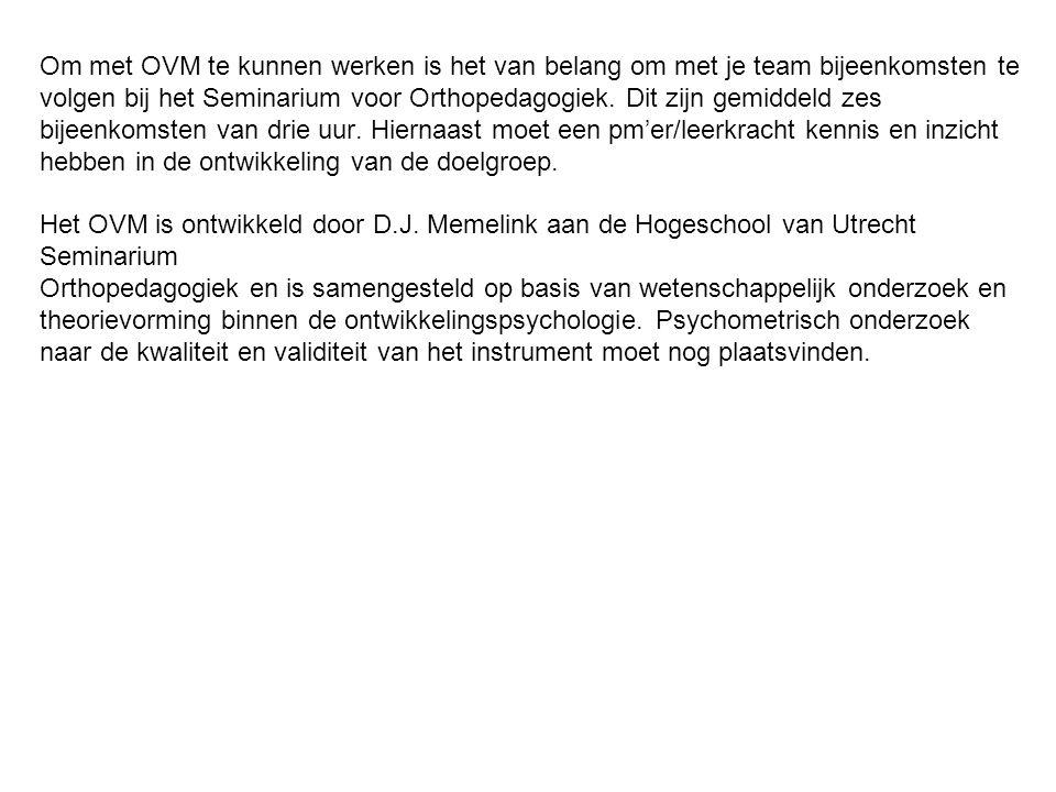 Om met OVM te kunnen werken is het van belang om met je team bijeenkomsten te volgen bij het Seminarium voor Orthopedagogiek.