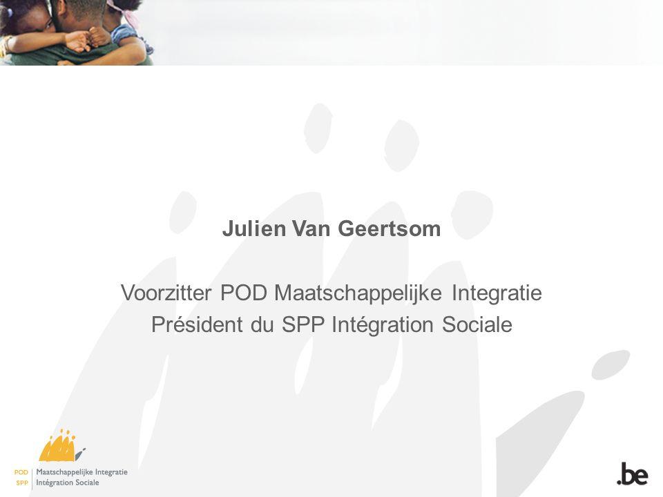 Julien Van Geertsom Voorzitter POD Maatschappelijke Integratie Président du SPP Intégration Sociale