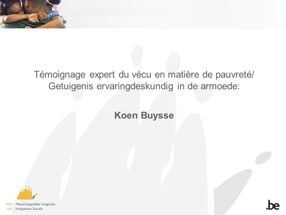 Témoignage expert du vécu en matière de pauvreté/ Getuigenis ervaringdeskundig in de armoede: Koen Buysse