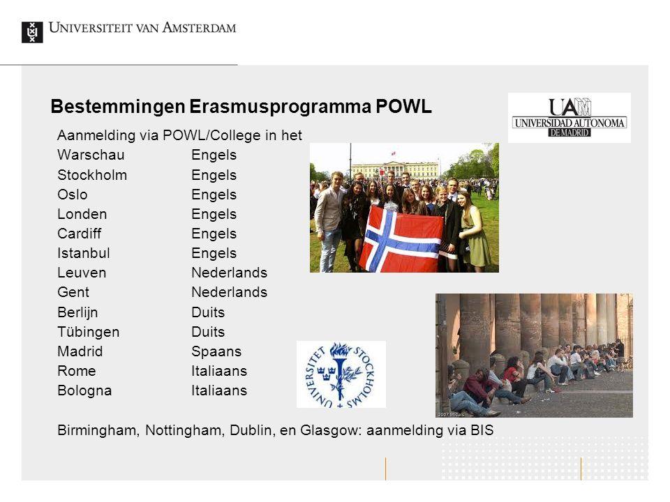 Bestemmingen Erasmusprogramma POWL Aanmelding via POWL/College in het WarschauEngels StockholmEngels OsloEngels LondenEngels CardiffEngels IstanbulEng