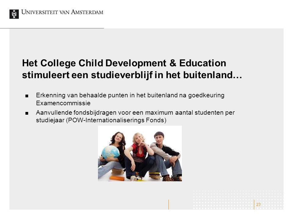 Het College Child Development & Education stimuleert een studieverblijf in het buitenland… Erkenning van behaalde punten in het buitenland na goedkeur