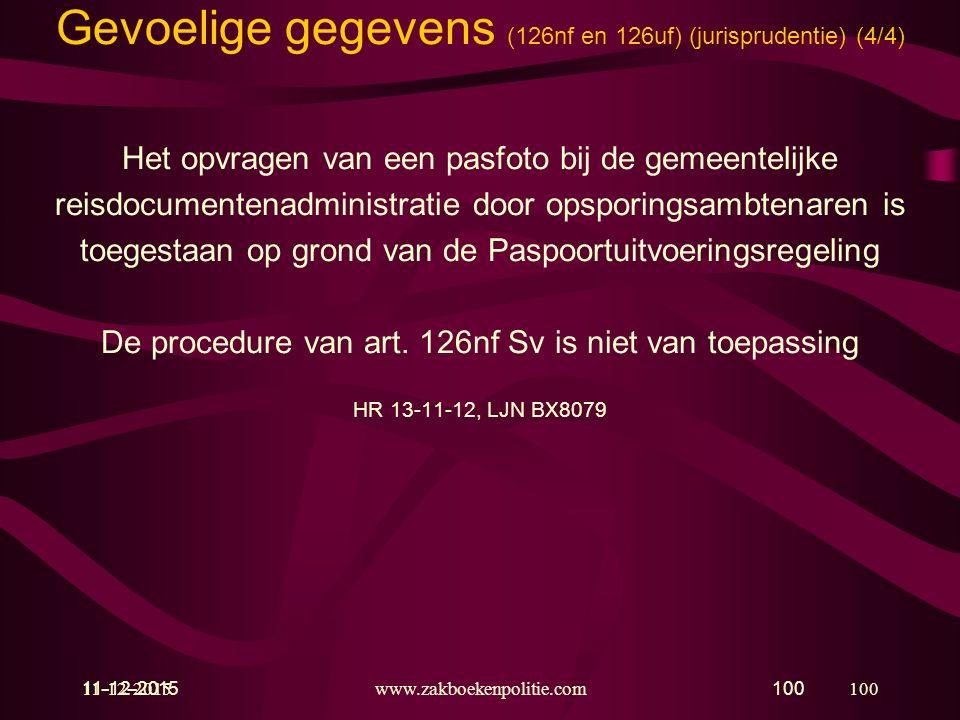 11-12-2015www.zakboekenpolitie.com100 11-12-2015100 Gevoelige gegevens (126nf en 126uf) (jurisprudentie) (4/4) Het opvragen van een pasfoto bij de gem