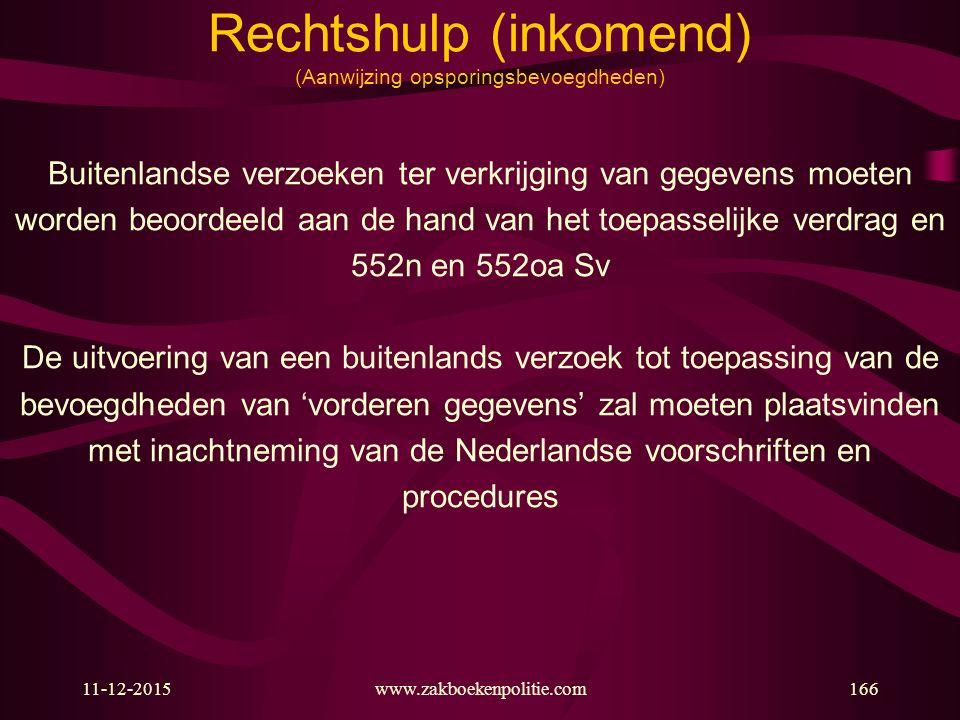 11-12-2015www.zakboekenpolitie.com166 Rechtshulp (inkomend) (Aanwijzing opsporingsbevoegdheden) Buitenlandse verzoeken ter verkrijging van gegevens mo